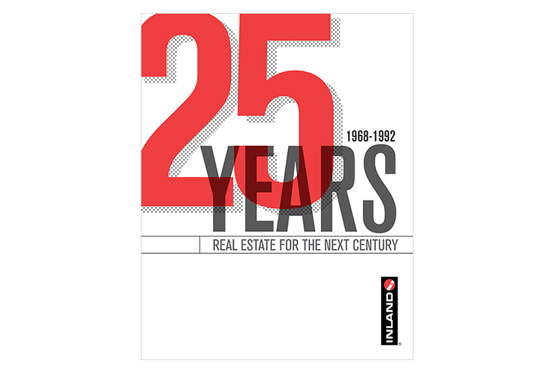 In 1993, Inland celebrated its 25th Anniversary with collateral that focused on real estate for the next century.